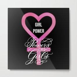 Girl Power Powers Girls (Dark) Metal Print