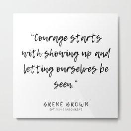 3   |  Brené Brown Quotes | 191213 | Metal Print