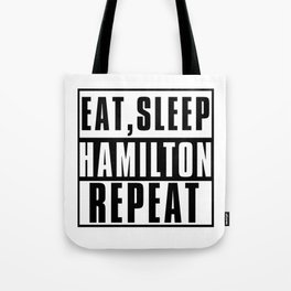 Eat Sleep Hamilton Repeat Tote Bag