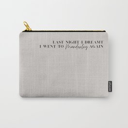 Last night, I dreamt I went to Manderley again Carry-All Pouch