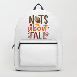 Nuts About Fall Autumn Quote Backpack