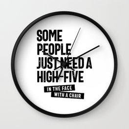 Some People Just Need a High Five Wall Clock