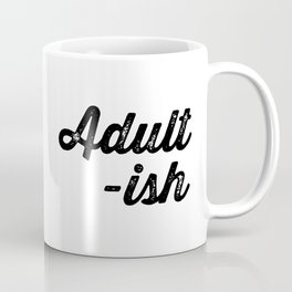 Adultish Coffee Mug