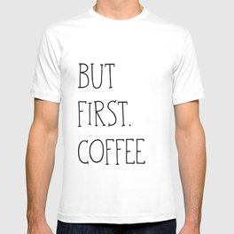 But First.Coffee T-shirt
