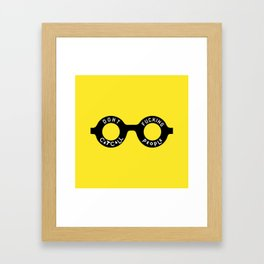 Don't F*cking Cat Call People Framed Art Print