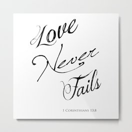 1 Corinthians 13:8 - Love Never Fails - Marriage Bible Wedding Verse Art Print Metal Print