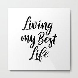 Living My Best Life Metal Print