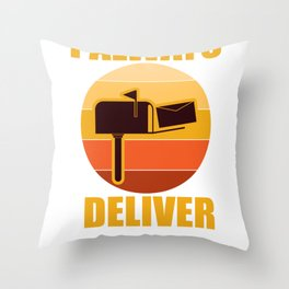 Postman Post Office Worker I Always Deliver Vintage Gift Throw Pillow