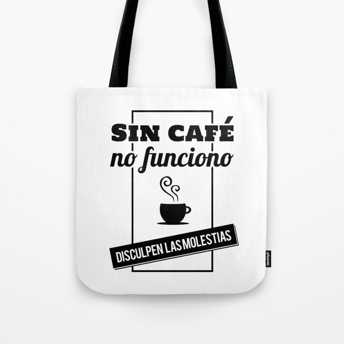 I Don't Work Without Coffee, Sorry For The Inconvenience (B/W) Tote Bag