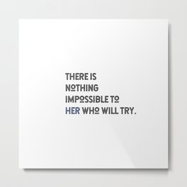 There is nothing impossible to her who will try. New take on Alexander the Great Metal Print