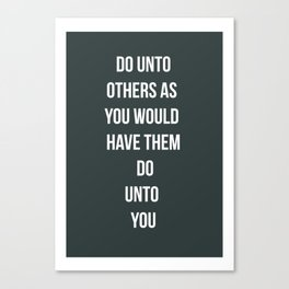 Do Unto Others  Canvas Print