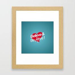 Believe & Be Alive! -V1Blue- Framed Art Print