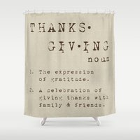 thanksgiving Shower Curtains featuring Thanksgiving Definition by Nina Hendrick Design Co.