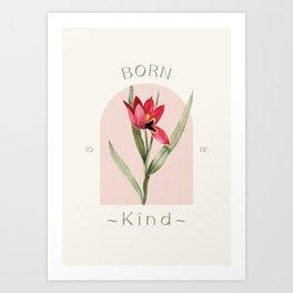 Born to be Kind Art Print