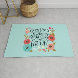 Pretty Swe*ry: Everyone is Fucking Pissing Me Off Rug