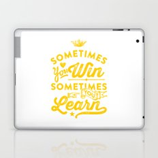 sometimes you win, sometimes you learn Laptop & iPad Skin