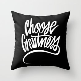 Choose Greatness Throw Pillow