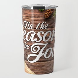 Tis the Season to be Jolly Travel Mug
