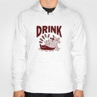 drink Hoodies featuring DRINK by stephenwilliamschudlich