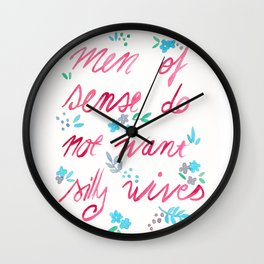 Men Of Sense Do Not Want Silly Wives Wall Clock