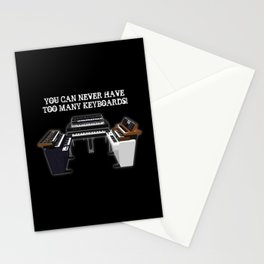 You Can Never Have Too Many Keyboards Stationery Cards