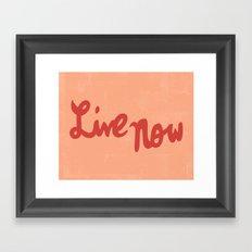 Live Now Framed Art Print