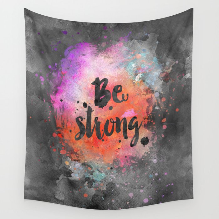 Be strong motivational watercolor quote Wall Tapestry