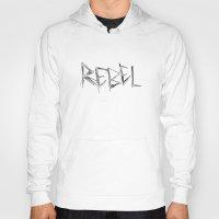 rebel Hoodies featuring Rebel by Victoria Schiariti
