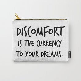 Discomfort Is The Currency To Your Dreams Brooke Castillo Quote, Courage, Personal Development Carry-All Pouch