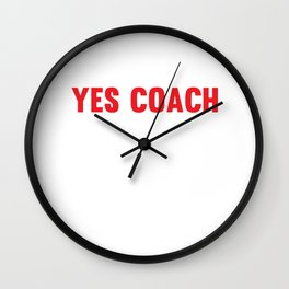 Repeat After Me, Yes Coach Funny Sports T-shirt Wall Clock