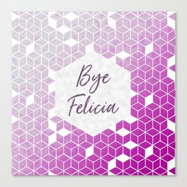 Bye Felicia Canvas Print