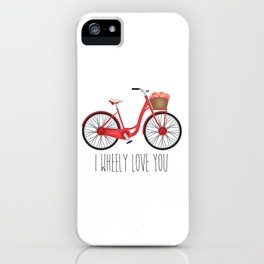 I Wheely Love You iPhone Case