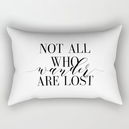 Inspirational Quote Not All Who Wander Art Lost Hustle Quote Print Typography Print Quote Rectangular Pillow