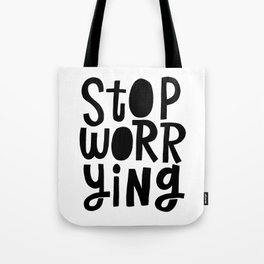 stop worrying Tote Bag