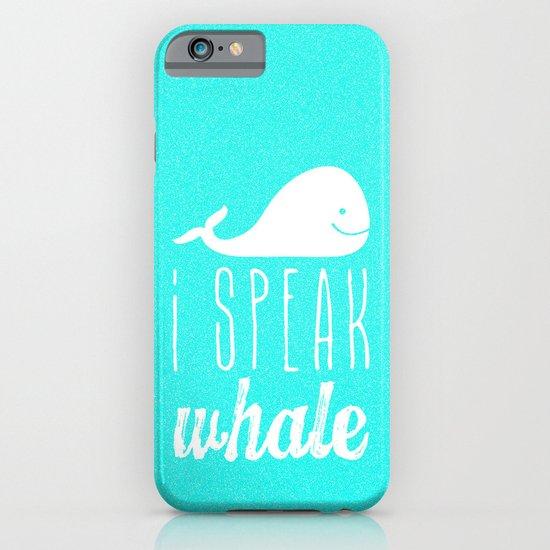 I Speak Whale iPhone & iPod Case