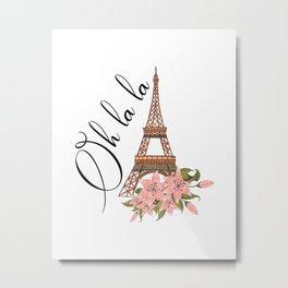 Oh La La Eiffel Tower France Metal Print