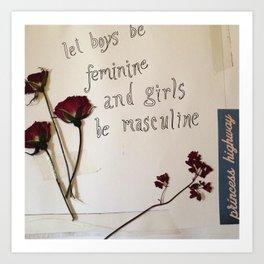 Lets Boys Be Feminine and Girls Be Masculine Art Print