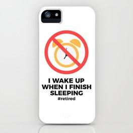 Retired No Alarm Clock Retirement Funny iPhone Case