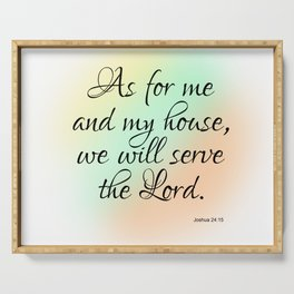 As for me and my house, we will serve the Lord. Serving Tray