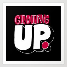 Growing up means giving up. Art Print