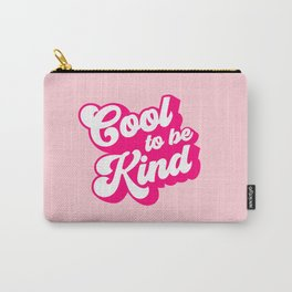 Cool to be Kind #positivevibes Carry-All Pouch