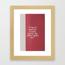 I don't need an alarm clock, my ideas wake me - Ray Bradbury Framed Art Print