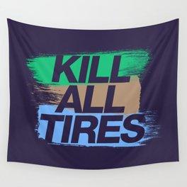 Kill All Tires v7 HQvector Wall Tapestry
