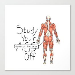 Study Your Gluteus Maximus Off Canvas Print