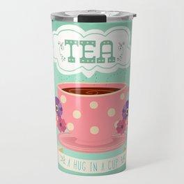 Tea Is A Hug In A Cup Travel Mug