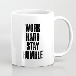Work Hard Stay Humble black and white typography poster black-white design home decor bedroom wall Coffee Mug