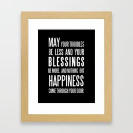 Irish Blessing..May your troubles be less Framed Art Print