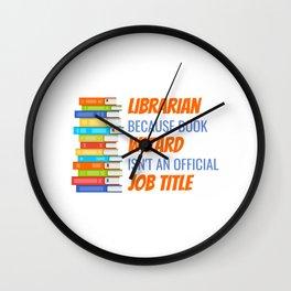 LIbrariran Because Book Wizard Isn't An Official Job Title Wall Clock