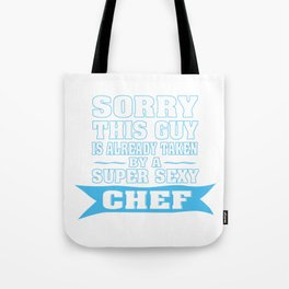 TAKEN BY A SUPER SEXY CHEF Tote Bag