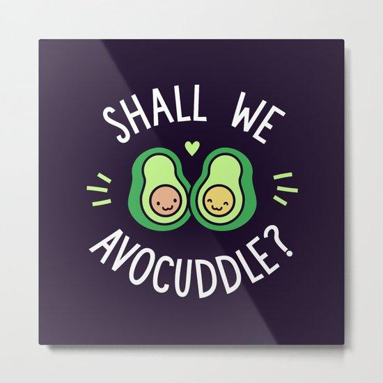 Shall We Avocuddle? Metal Print